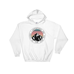 Adventures Are The Best Way To Learn, Hooded Sweatshirt