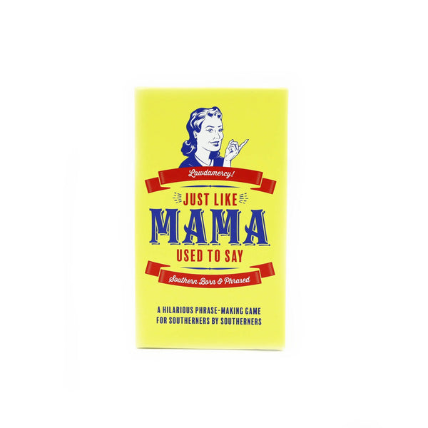 Just Like Mama Used to Say - Card Game