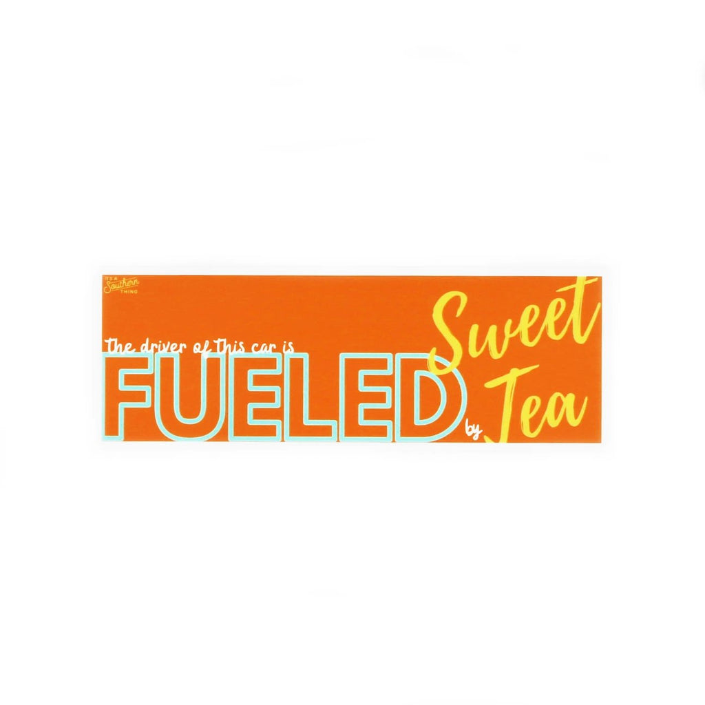 Fueled by Sweet Tea Bumper Sticker