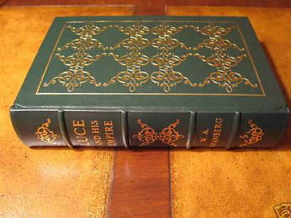 Easton Press LUCE AND HIS EMPIRE W.A. Swanberg