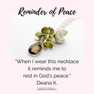 "Testimonial for the Peace Olive Blossom Necklace by Deana K. - ""When I wear this necklace it reminds me to rest in God's peace."""