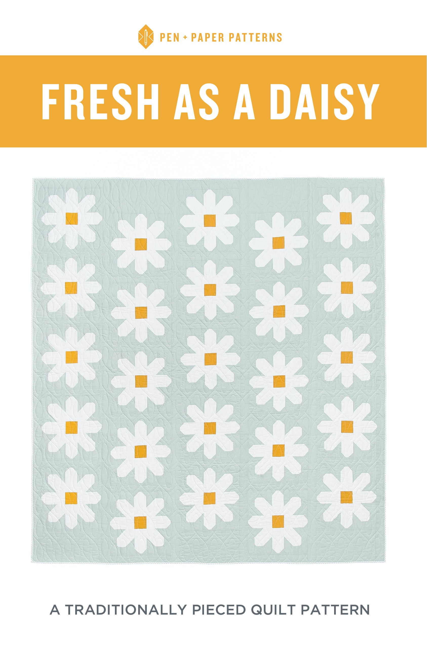 Fresh as a Daisy Quilt Pattern by Pen and Paper Patterns