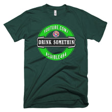 "The ""Drink Somethin"" T-shirt!"