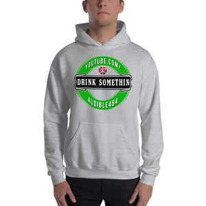 "The ""Drink Somethin"" Hoodie"