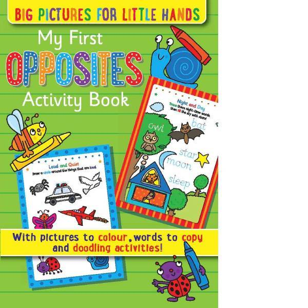 My First Opposites Activity Book