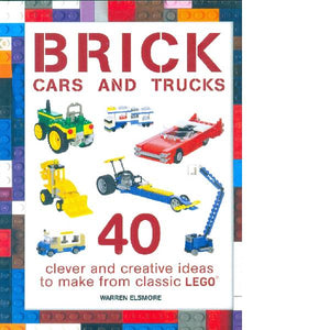 Brick Cars & Trucks – clever and creative ideas to make from classic LEGO
