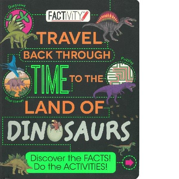 Factivity Travel Back Through Time To  The Land  Dinosaurs
