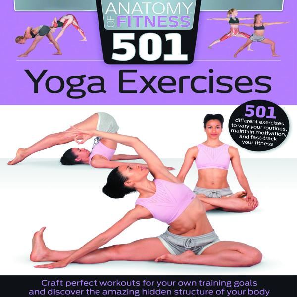 Anatomy of Fitness 501 Yoga Exercises