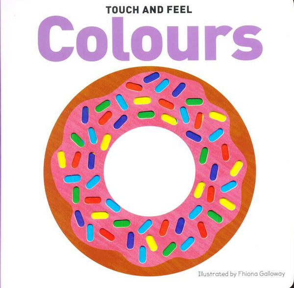 Touch and Feel Colours Board Book