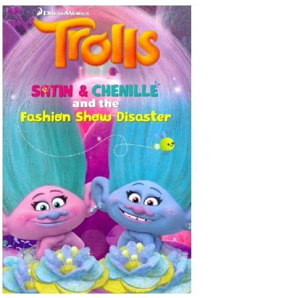 Trolls Satin & Chenille and the Fashion Show Disaster