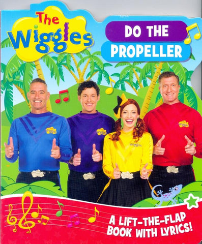 The Wiggles Lyrics Do The Propeller Lift the Flap Book