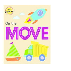 Little Beginners On the Move Board Book