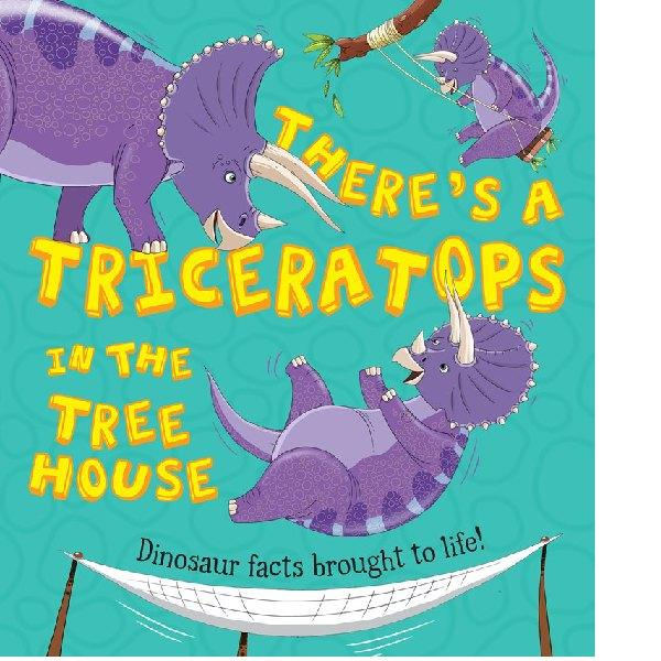 Theres a Triceratops in the Tree-House