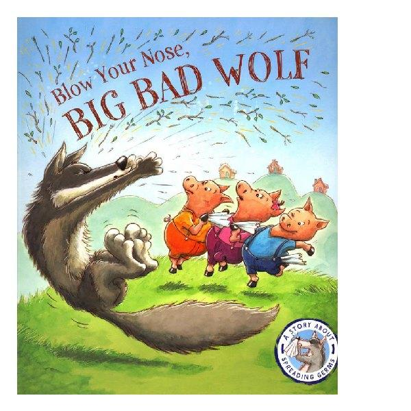 Blow Your Nose, Big Bad Wolf – A story about Spreading Germs