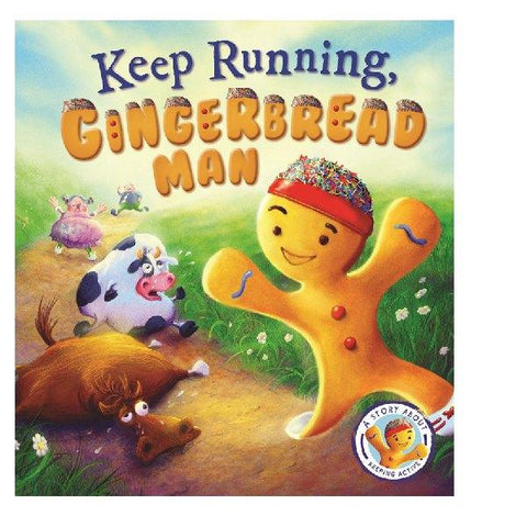 Keep running, Gingerbread Man A Story about Keeping Active