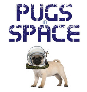 Pugs in Space - SPECIAL PRICE THIS MONTH