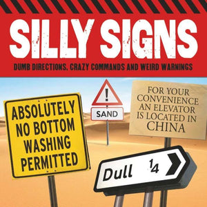 Silly Signs The Good The Bad and the Mad