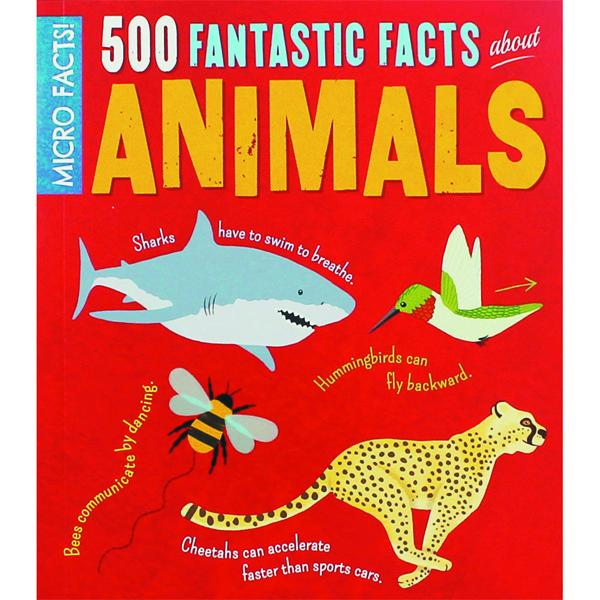 500 Fantastic Facts About Animals