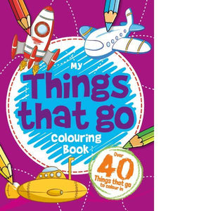 My Things That Go Colouring Book