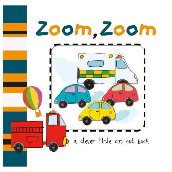 Cut Out Board Book Zoom Zoom