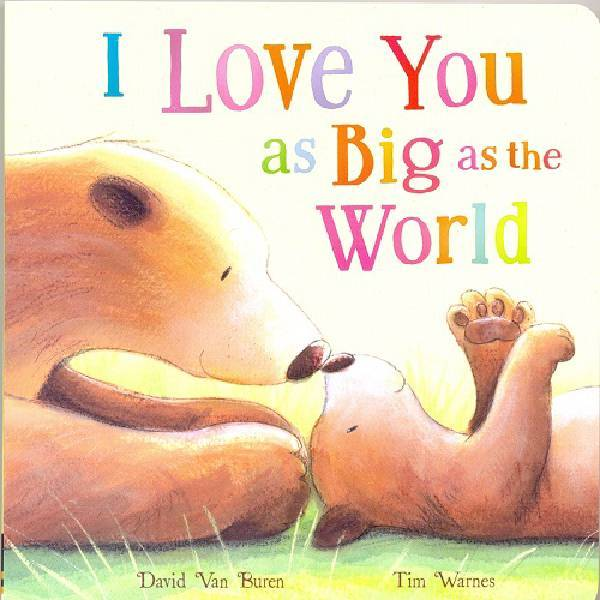 I Love You As Big As The World Board Book