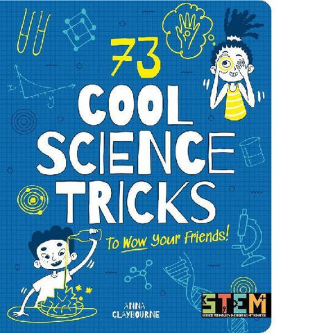 73 Cool Science Tricks Wow Your Friends