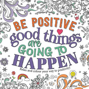 Be Positive Colouring Book