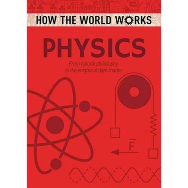How the World Works Physics