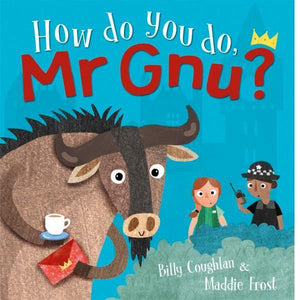 How Do You Do Mr Gnu