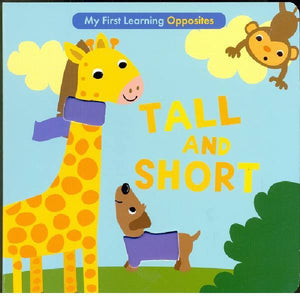 My First Learning Opposites Tall and Short Board Book