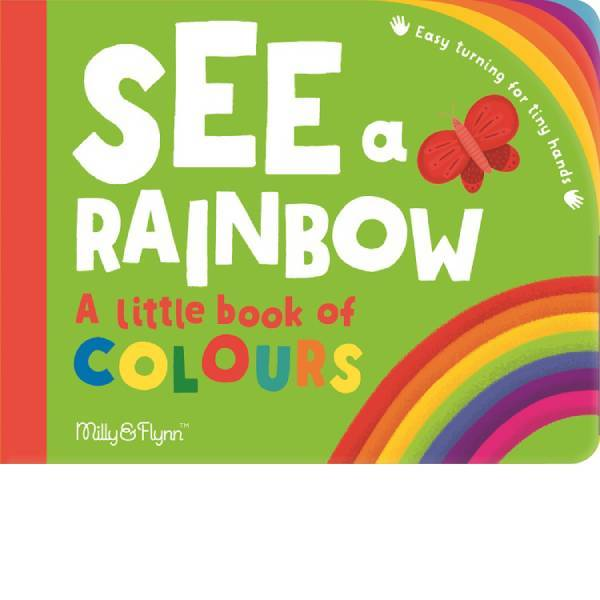 See A Rainbow A Little Book of Colours