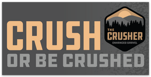 "Crusher ""Crush or Be Crushed"" Sticker"