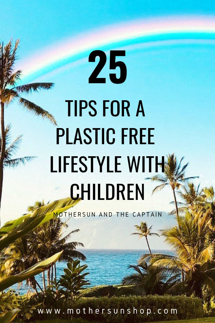 25 tips for a plastic free lifestyle with children