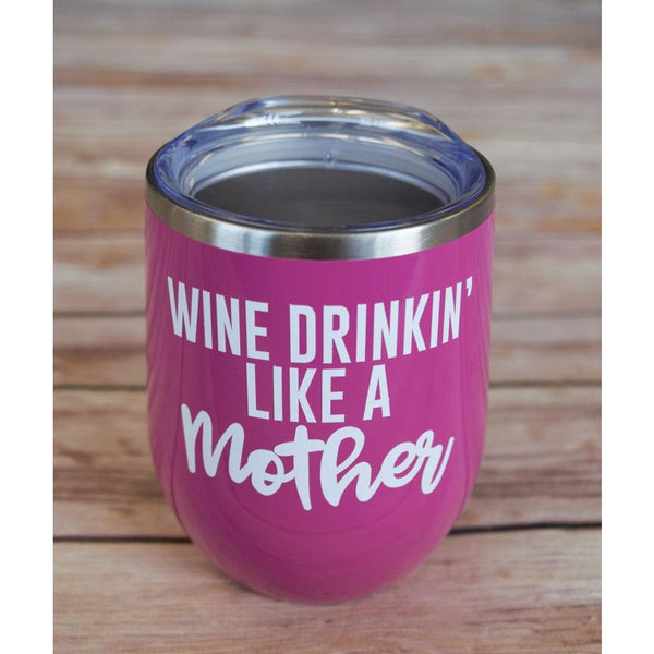 Wine Drinkin' Like a Mother Wine Tumbler {Multiple Colors} - Wine Drinkin' Like a Mother Wine Tumbler {Multiple Colors} - Home - Glassware- Sweet Caroline Boutique My BeezNest newborn
