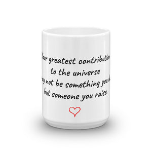 "Affirmations ""Greatest Contribution"" Mug"