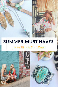 Summer Must Haves by Blush Out West
