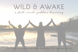Wild & Awake - A Full Circle Goddess Training