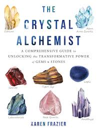 The Crystal Alchemist by Karen Frazier