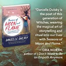 Seasons of Moon and Flame by Danielle Dulsky