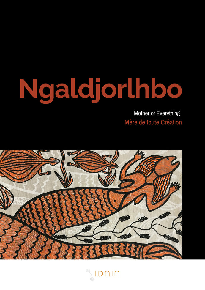 Catalogue officiel pour Ngaldjorlhbo | Mother of Everything | Mère de Toute Création