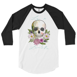Love And Rx: Flower Skull Life Is Love And Rx 3/4 Sleeve Unisex Raglan Shirt - White W/ Black Sleeves