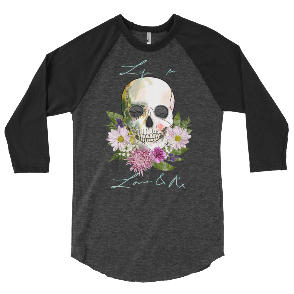 Love And Rx: Flower Skull Life Is Love And Rx 3/4 Sleeve Unisex Raglan Shirt - Heather Black W/ Black Sleeves