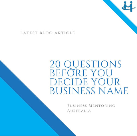 Business Mentoring Australia | 20 Questions Before you Decide Your Business Name