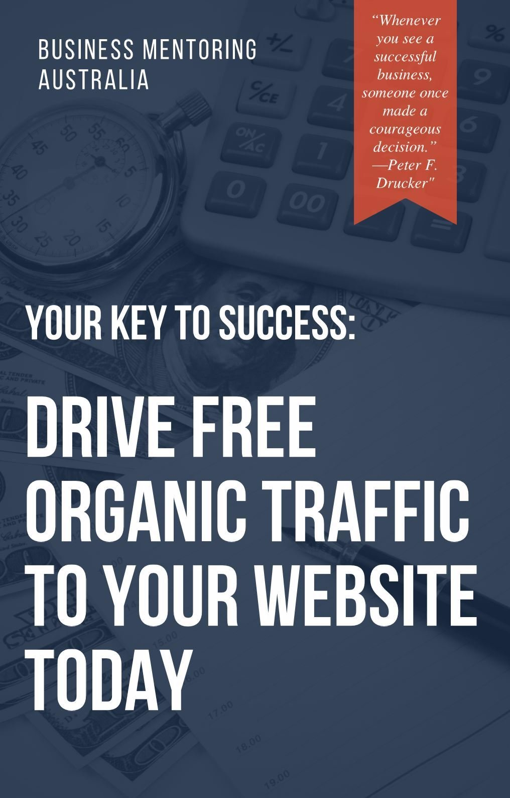 [EBOOK] Your Key To Success: Drive Free Organic Traffic To Your Website Today