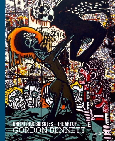 Unfinished Business: The Art of Gordon Bennett