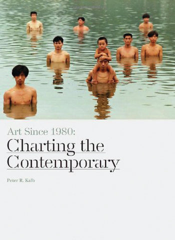 Art since 1980: Charting the Contemporary