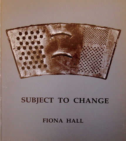 Fiona Hall: Subject to Change