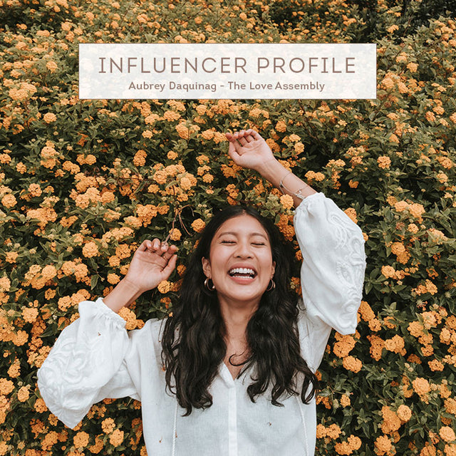 Influencer Profile: Aubrey Daquinag - The Love Assembly