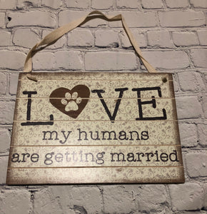 Love My Humans Sign