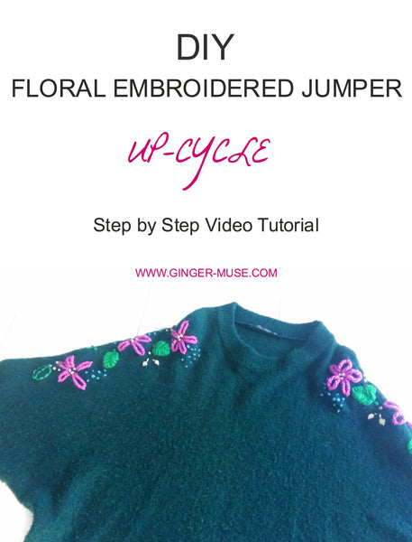 EMBROIDERED JUMPER DIY UPCYCLED FASHION